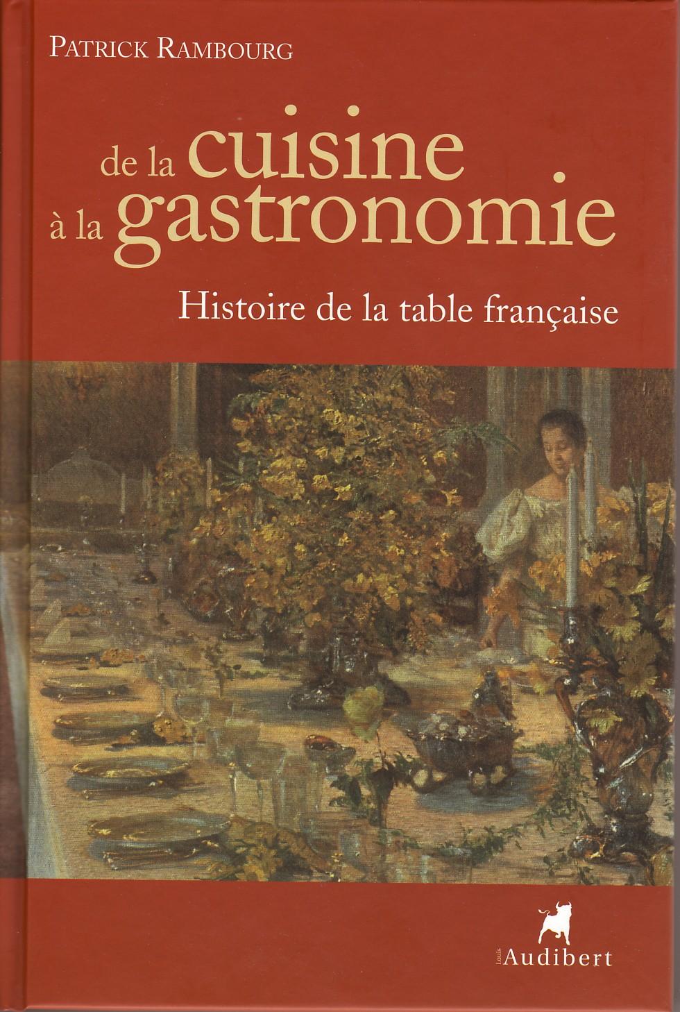 De la cuisine la gastronomie histoire de la table - L art de la cuisine francaise ...