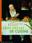 """""""Petite anthologie de recettes, cent siècles de cuisine"""", Paris, 2006"""